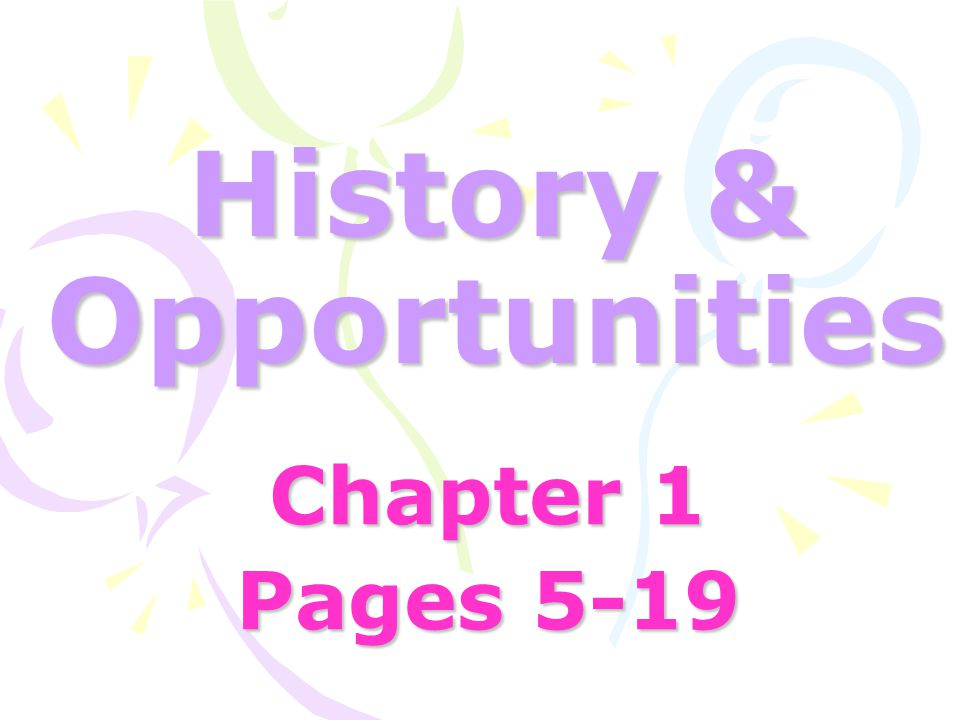 History & Opportunities