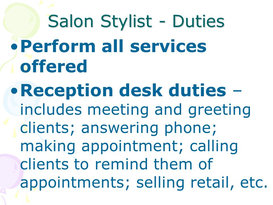 Salon Stylist - Duties Perform all services offered.