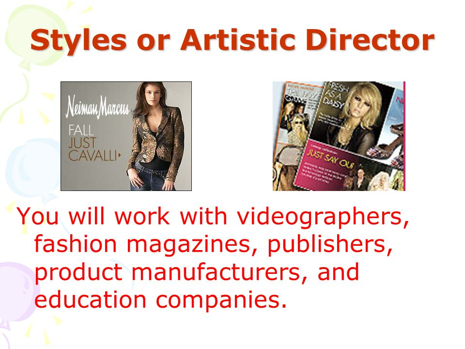 Styles or Artistic Director