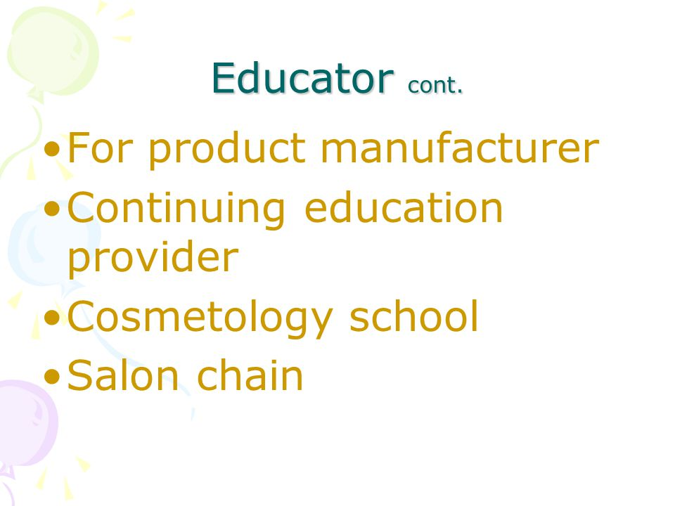 Educator cont. For product manufacturer. Continuing education provider.