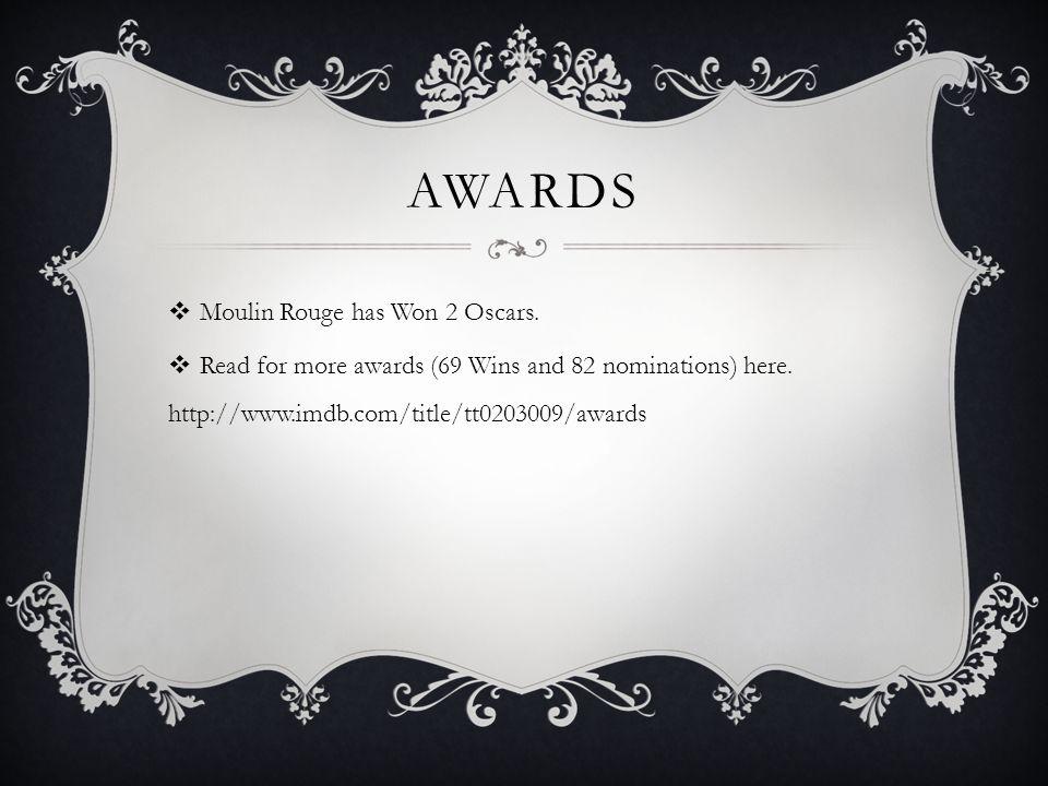awards Moulin Rouge has Won 2 Oscars.