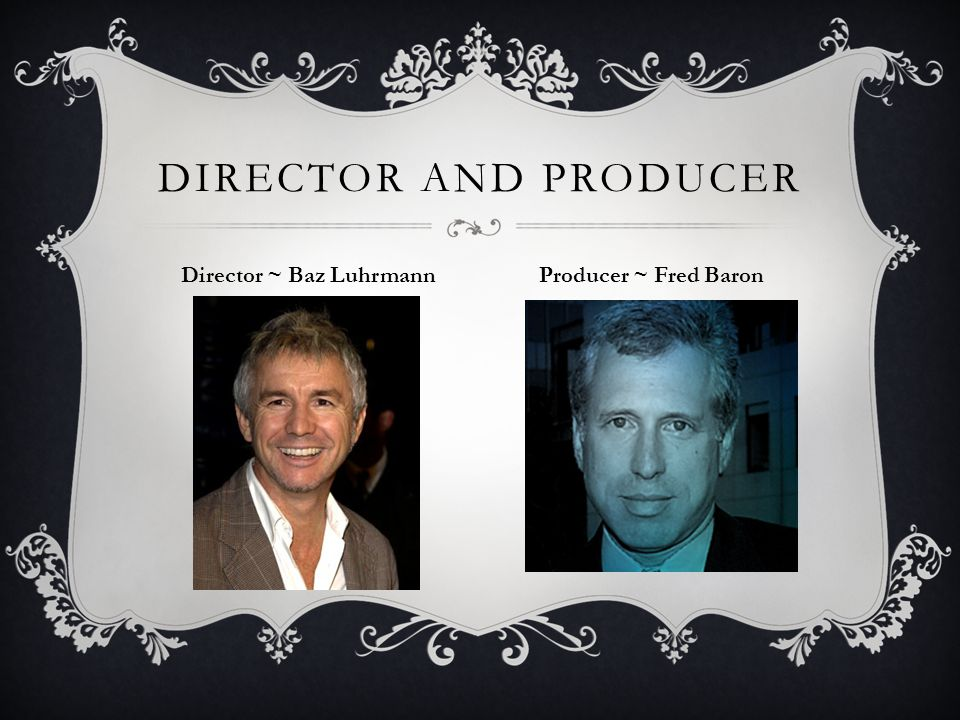 Director ~ Baz Luhrmann