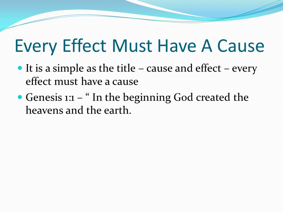 Every Effect Must Have A Cause