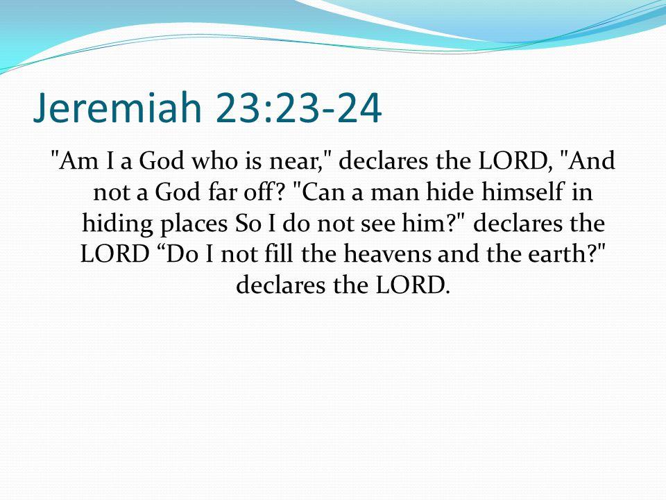 Jeremiah 23:23-24