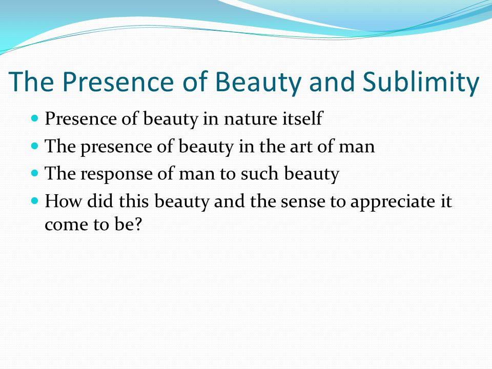 The Presence of Beauty and Sublimity