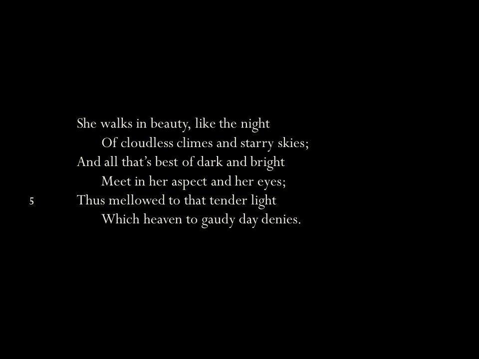 She walks in beauty, like the night