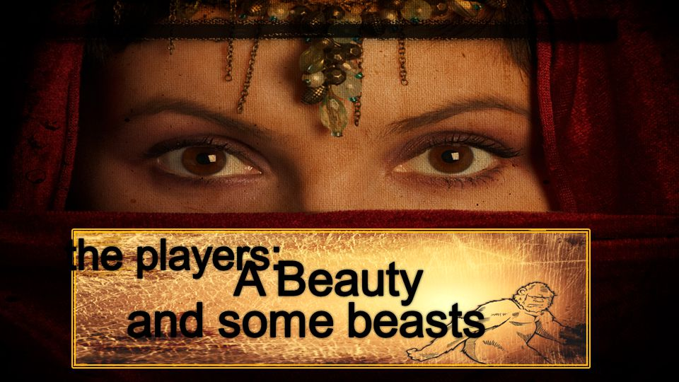 the players: A Beauty and some beasts