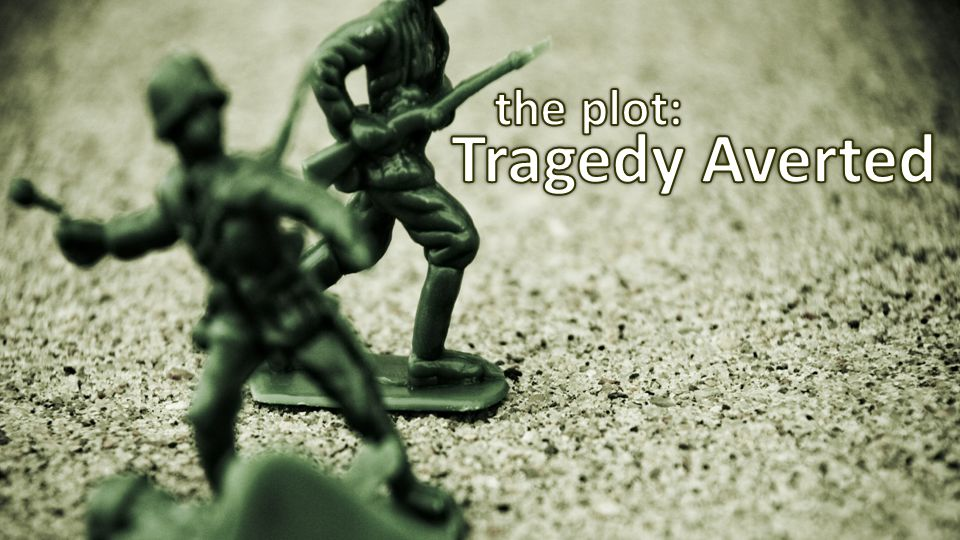 the plot: Tragedy Averted