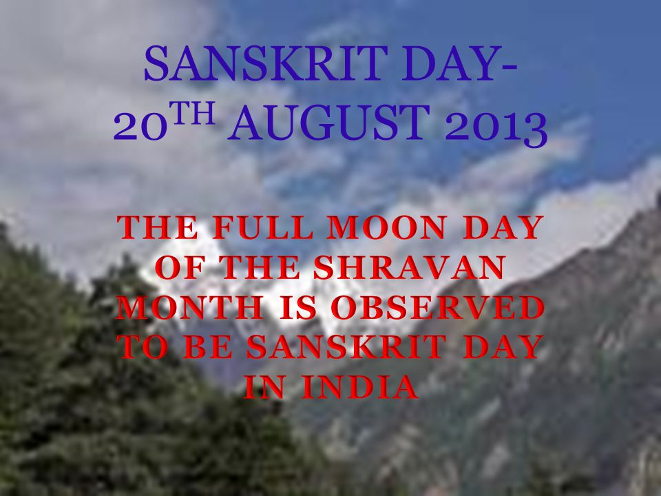SANSKRIT DAY- 20TH AUGUST 2013