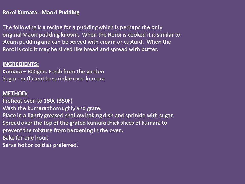Roroi Kumara - Maori Pudding