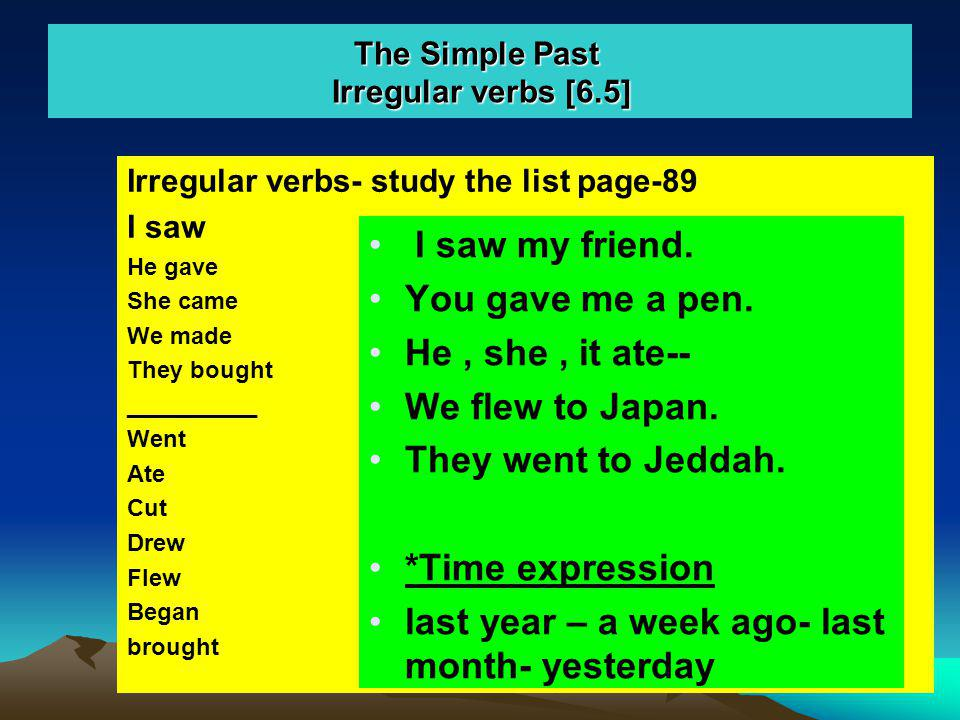 The Simple Past Irregular verbs [6.5]