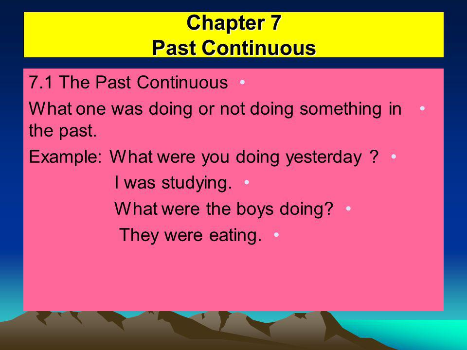 Chapter 7 Past Continuous