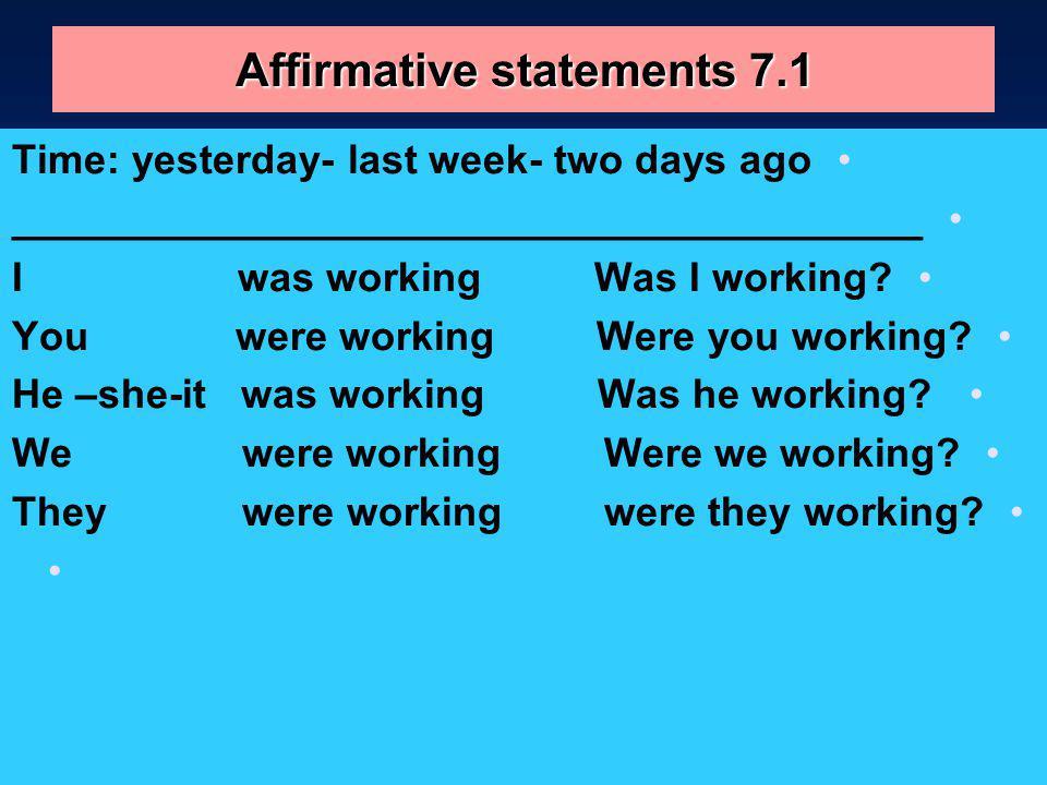 Affirmative statements 7.1