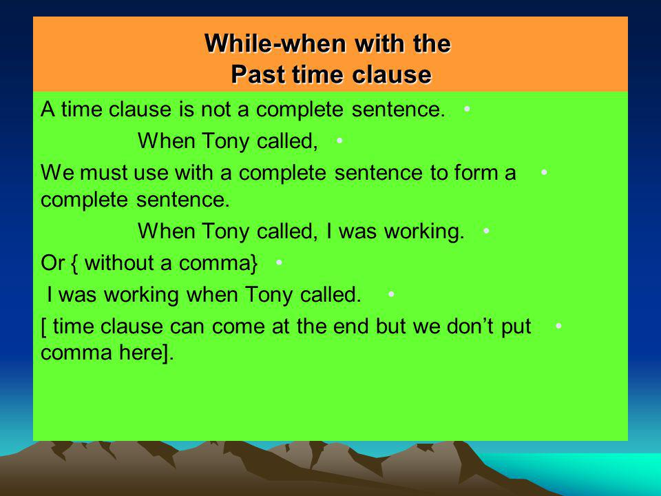 While-when with the Past time clause