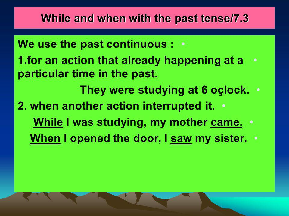 While and when with the past tense/7.3