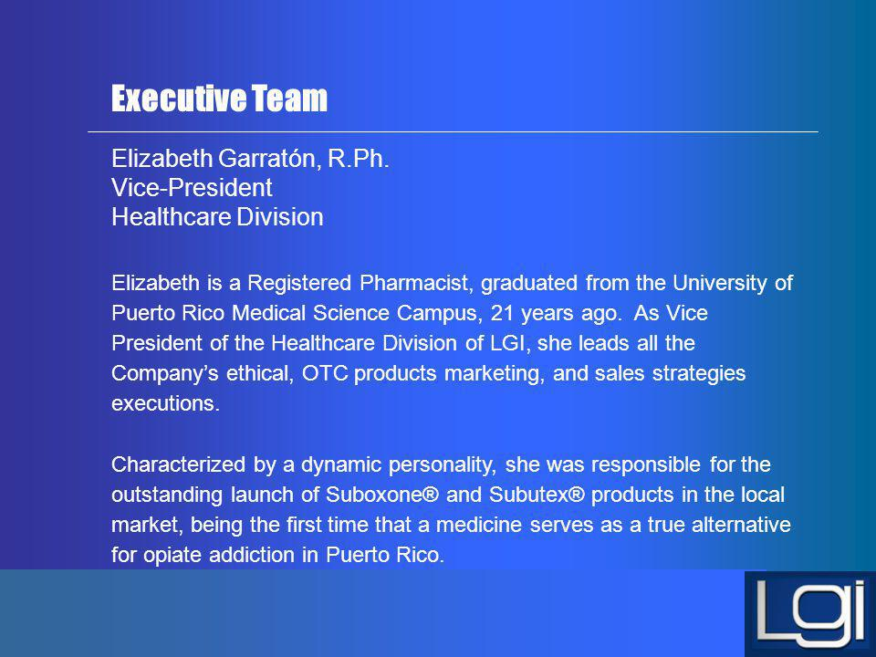 Executive Team Elizabeth Garratón, R.Ph. Vice-President