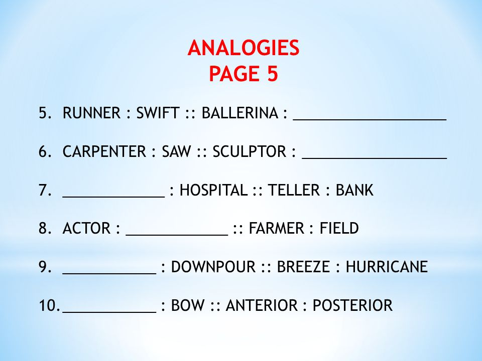 ANALOGIES PAGE 5 5. RUNNER : SWIFT :: BALLERINA : __________________