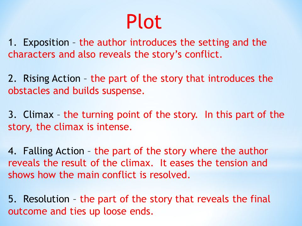 Plot 1. Exposition – the author introduces the setting and the characters and also reveals the story's conflict.