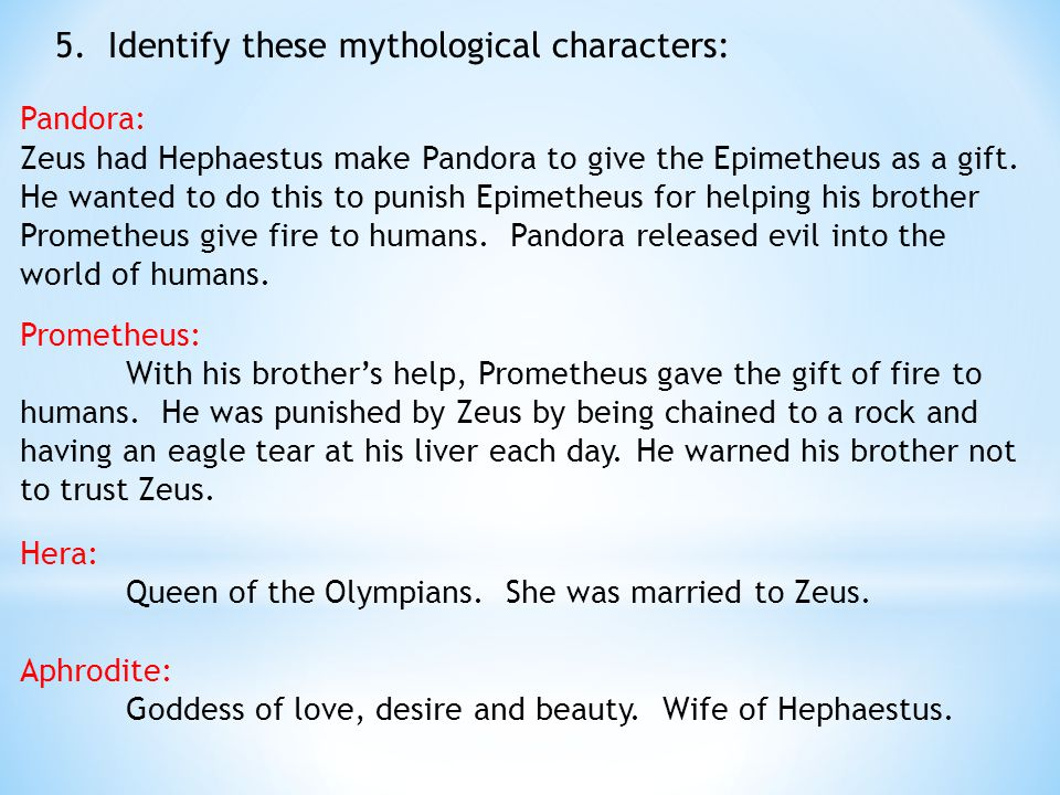 5. Identify these mythological characters: