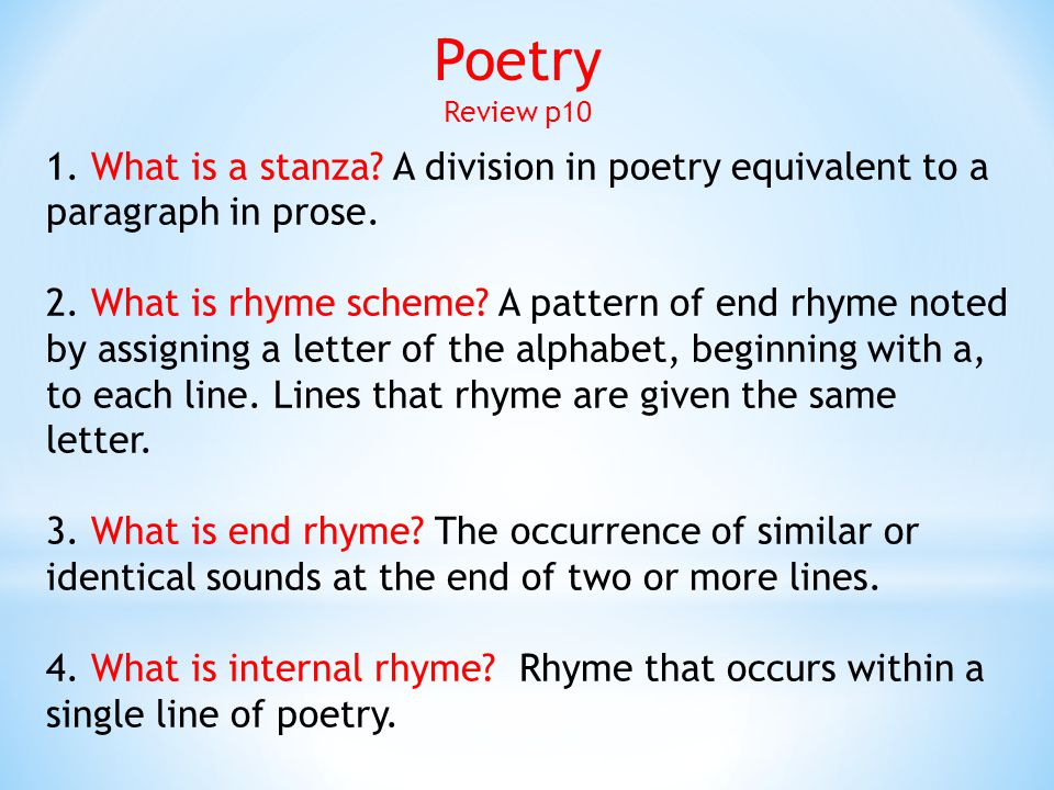 Poetry Review p10. 1. What is a stanza A division in poetry equivalent to a paragraph in prose.