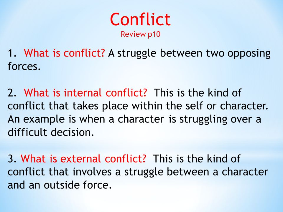 Conflict 1. What is conflict A struggle between two opposing forces.