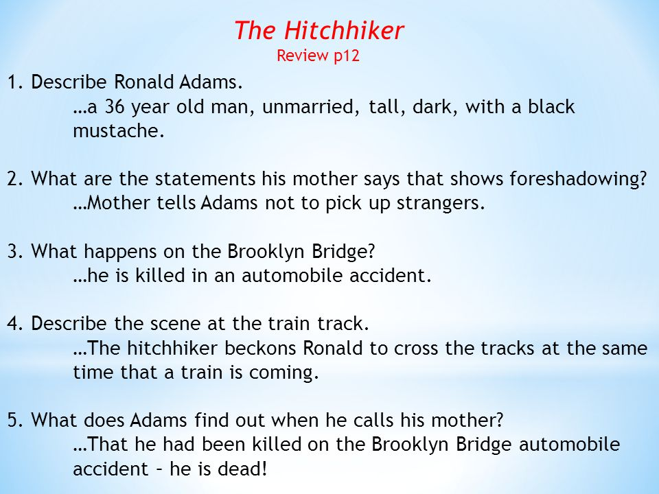 The Hitchhiker 1. Describe Ronald Adams.