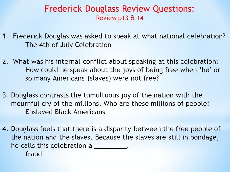 Frederick Douglass Review Questions: