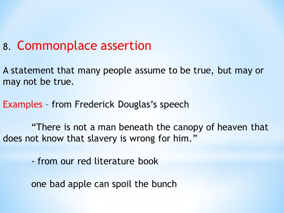 8. Commonplace assertion