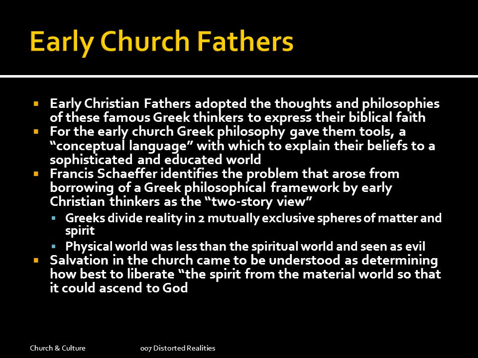 Early Church Fathers Early Christian Fathers adopted the thoughts and philosophies of these famous Greek thinkers to express their biblical faith.