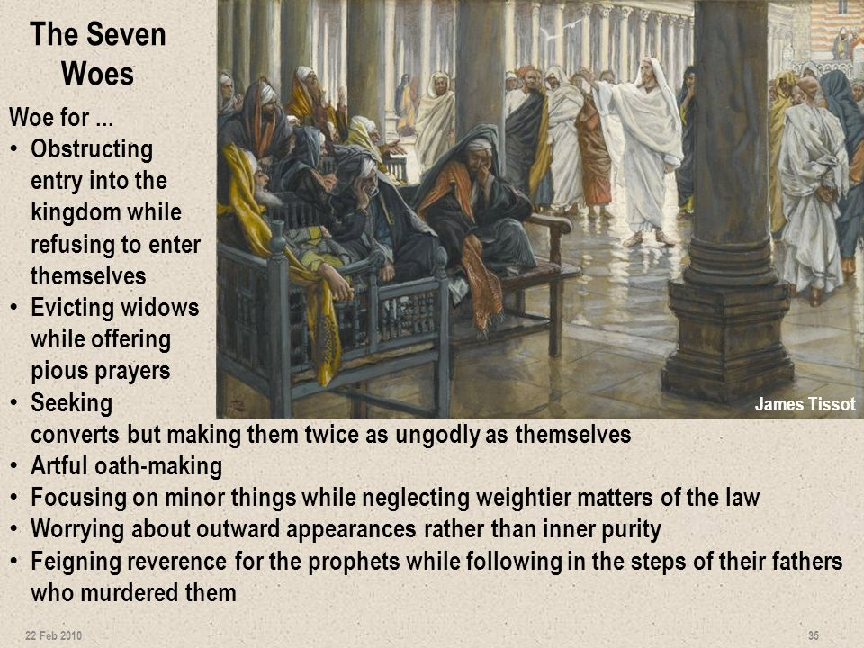 The Seven Woes Woe for ... Obstructing entry into the kingdom while refusing to enter themselves.