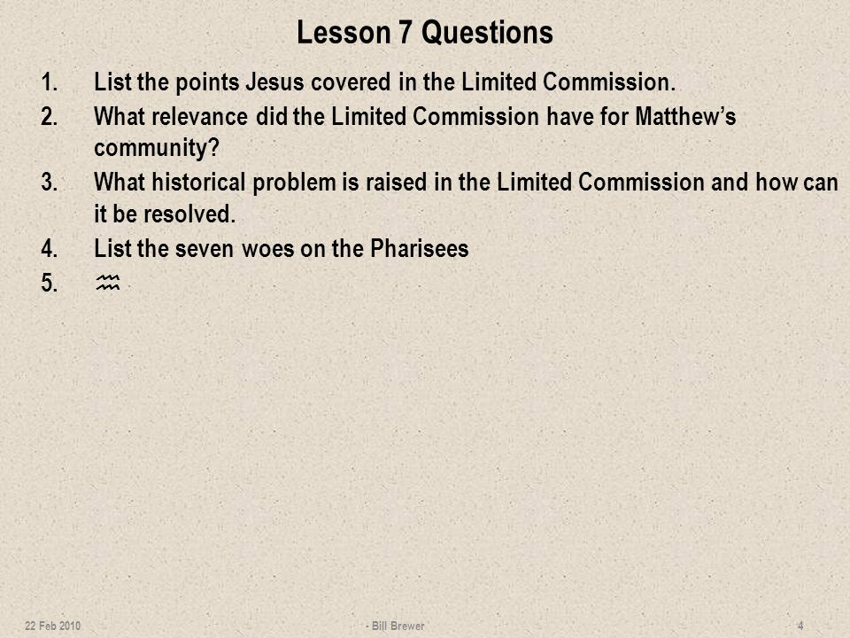 Lesson 7 Questions 1. List the points Jesus covered in the Limited Commission.