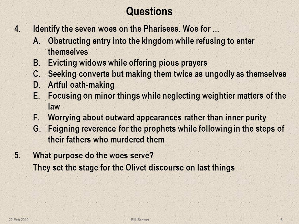 Questions Identify the seven woes on the Pharisees. Woe for ...