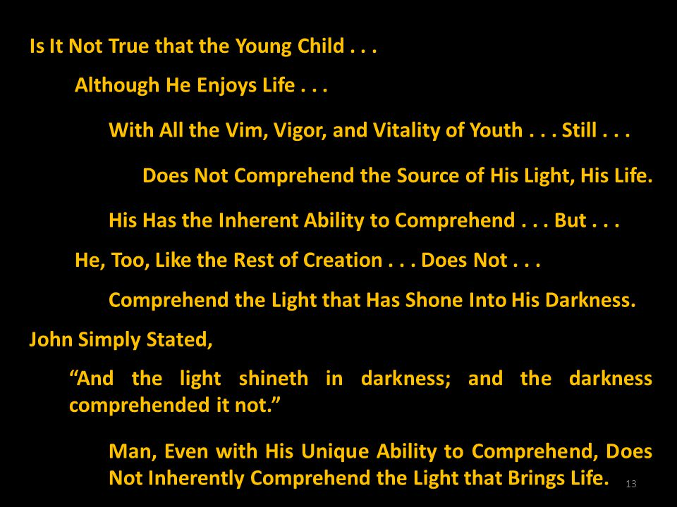 Is It Not True that the Young Child . . .