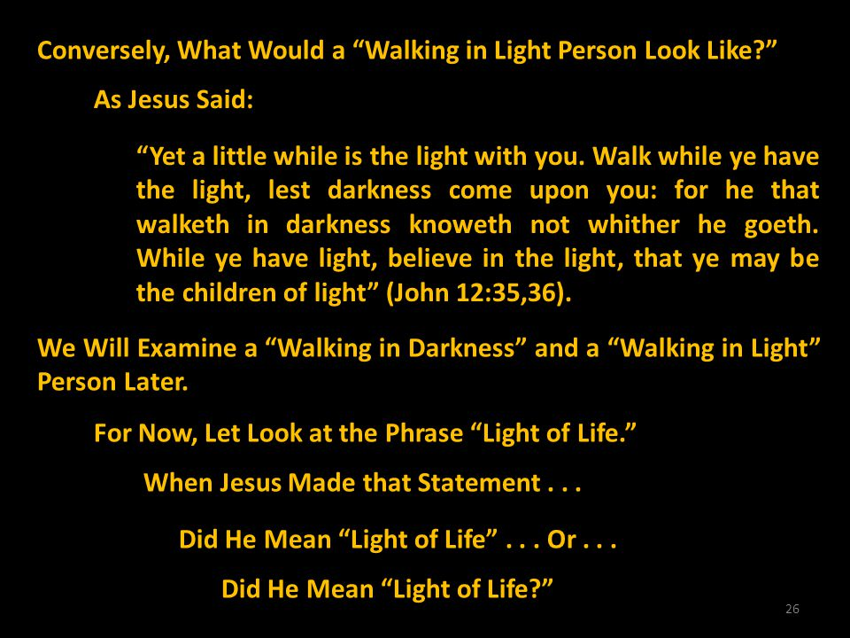 Conversely, What Would a Walking in Light Person Look Like