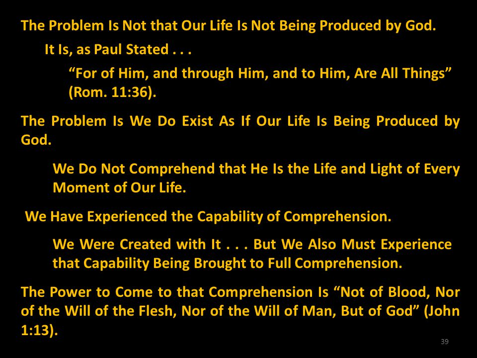 The Problem Is Not that Our Life Is Not Being Produced by God.