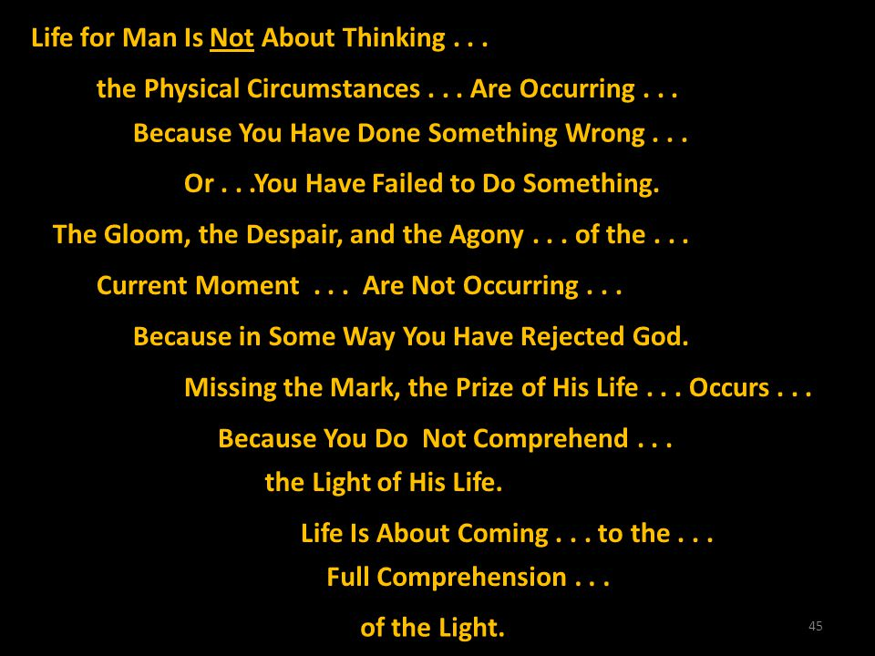 Life for Man Is Not About Thinking . . .