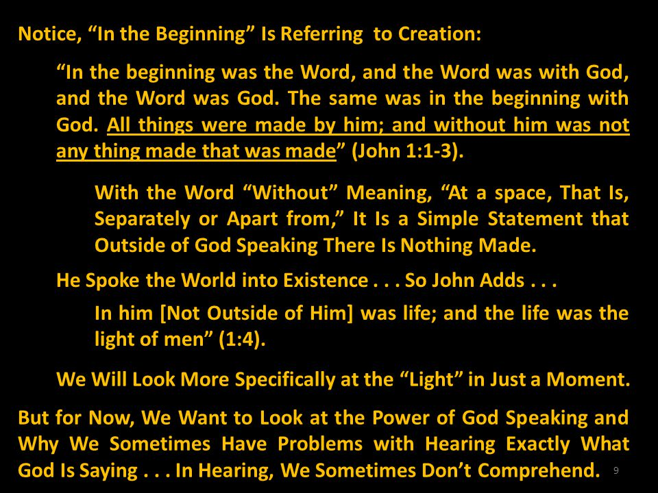 Notice, In the Beginning Is Referring to Creation: