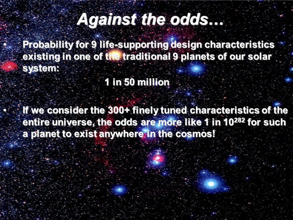 Against the odds… Probability for 9 life-supporting design characteristics existing in one of the traditional 9 planets of our solar system: