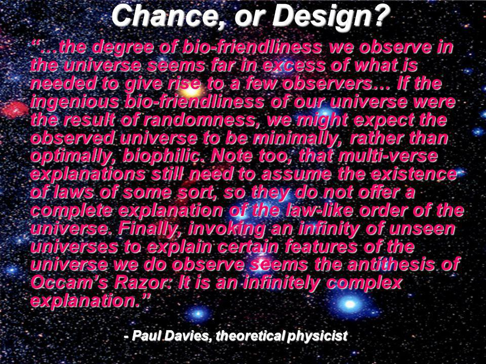 - Paul Davies, theoretical physicist