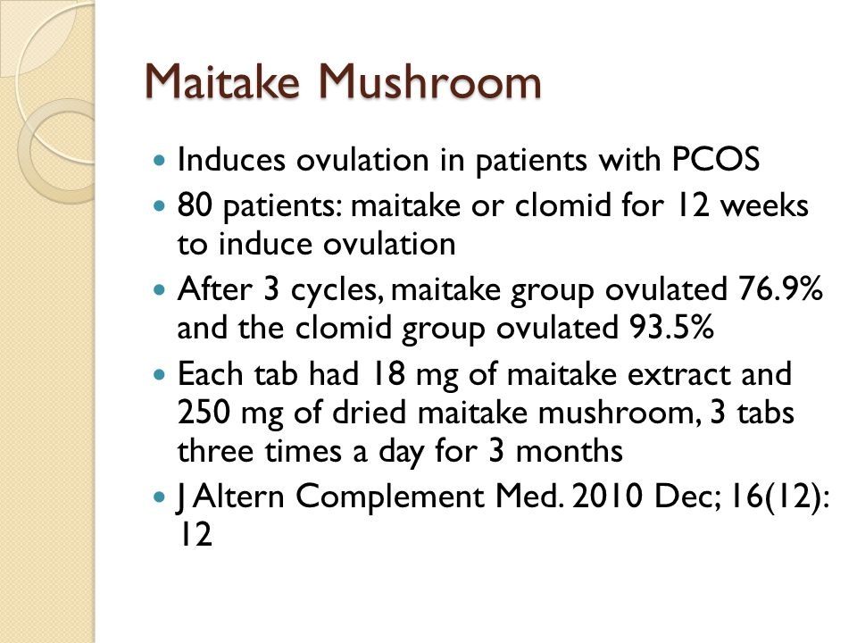 Maitake Mushroom Induces ovulation in patients with PCOS