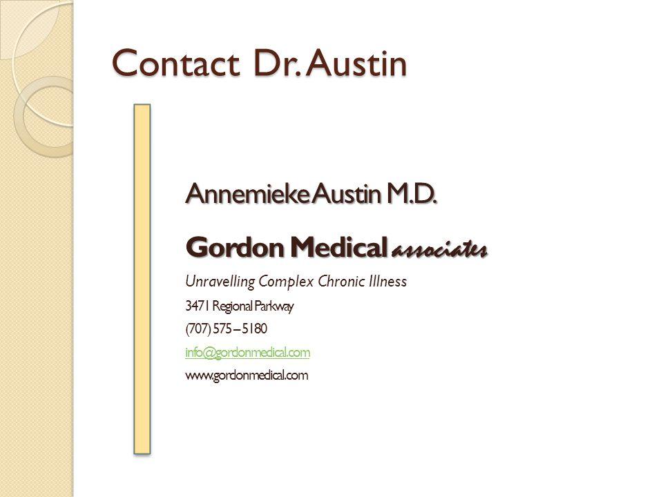 Contact Dr. Austin Annemieke Austin M.D. Gordon Medical associates