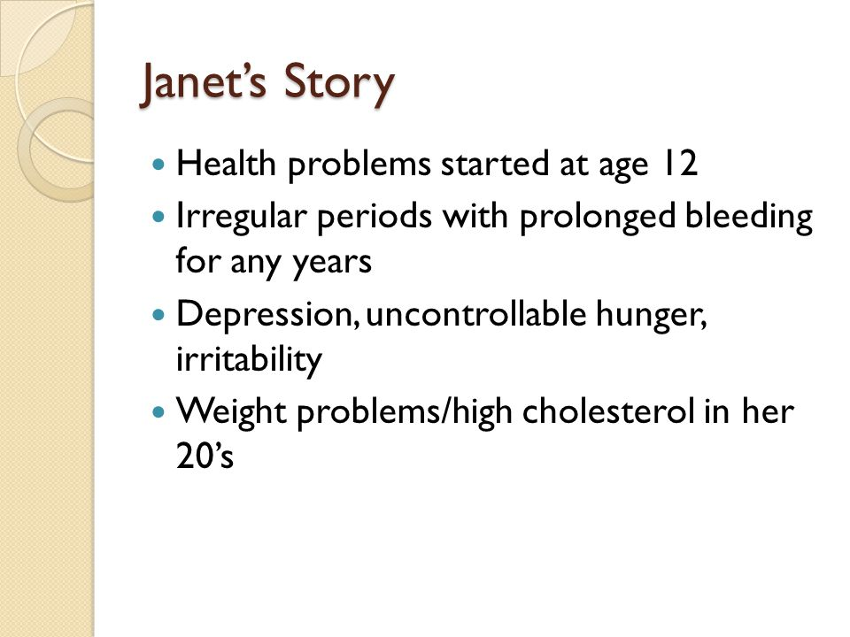 Janet's Story Health problems started at age 12