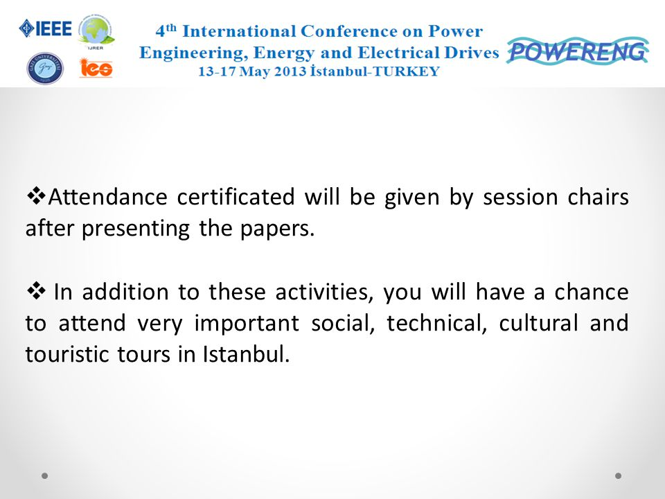Attendance certificated will be given by session chairs after presenting the papers.
