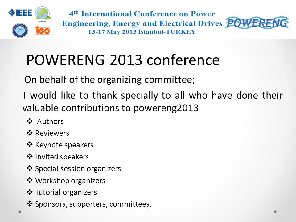 POWERENG 2013 conference On behalf of the organizing committee;