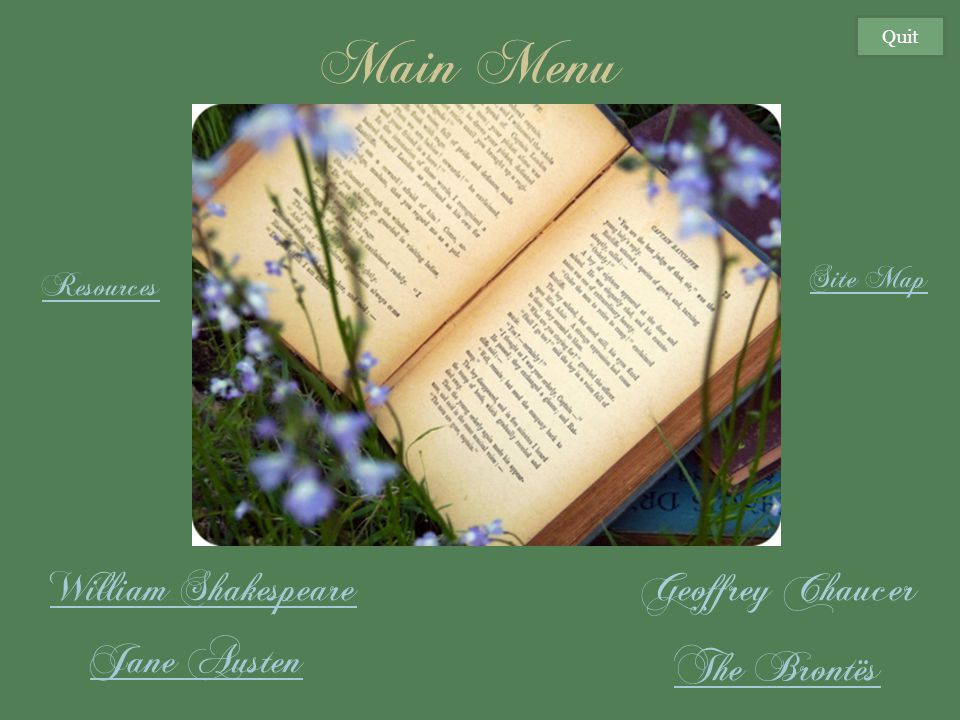 Main Menu William Shakespeare Geoffrey Chaucer Jane Austen The Brontës