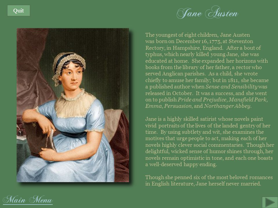 Jane Austen Main Menu Quit The youngest of eight children, Jane Austen