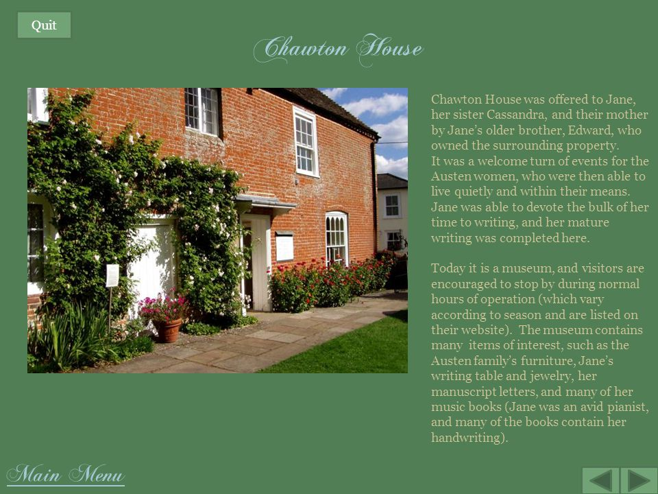 Chawton House Main Menu Quit Chawton House was offered to Jane,