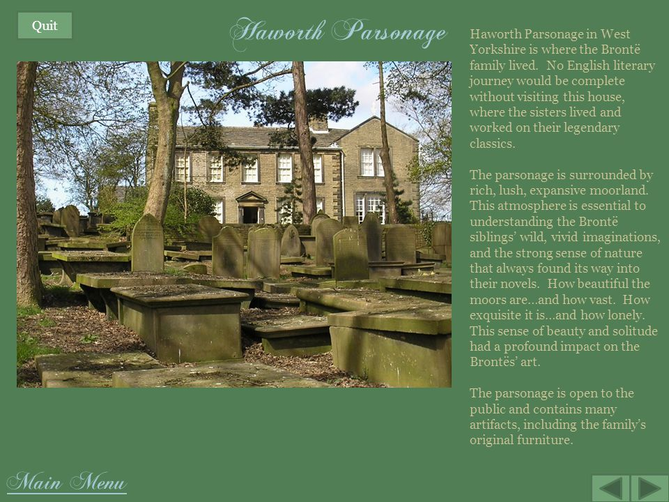 Haworth Parsonage Main Menu Quit Haworth Parsonage in West