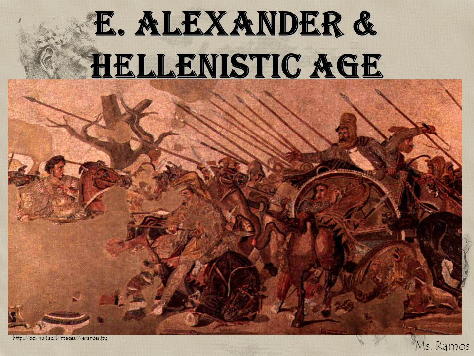 E. Alexander & Hellenistic Age
