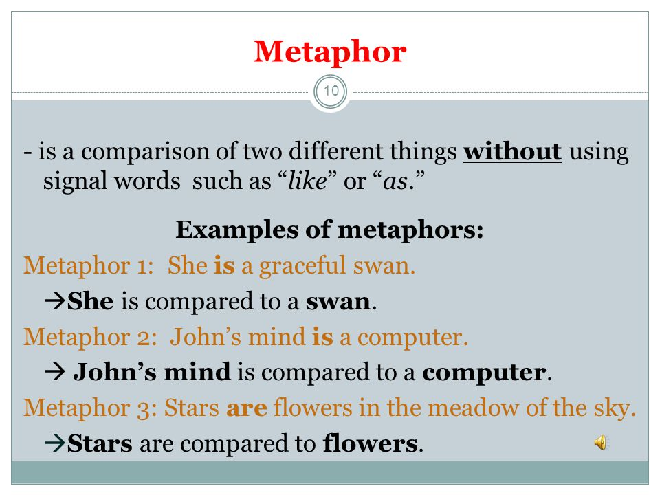 Examples of metaphors: